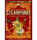 img - for [(Steampunk! an Anthology of Fantastically Rich and Strange Stories )] [Author: Kelly Link and Gavin J Grant Editors] [Oct-2011] book / textbook / text book