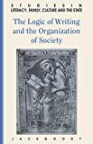 The Logic of Writing and the Organization of Society (Studies in Literacy, the Family, Culture and the State) (0521339626) by Goody, Jack