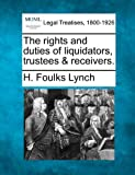ISBN 9781240015771 product image for The Rights and Duties of Liquidators, Trustees & Receivers. | upcitemdb.com