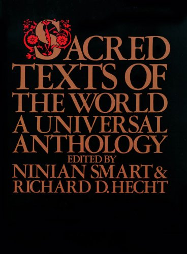 Sacred Texts of the World: A Universal Anthology