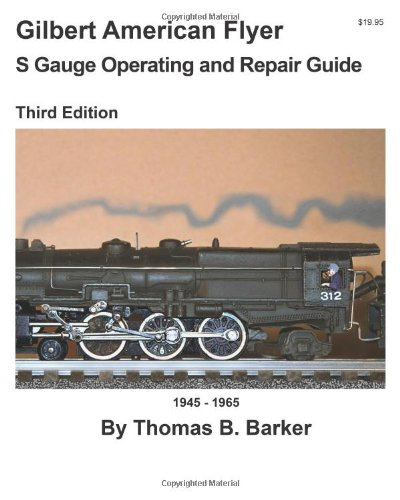 Gilbert American Flyer S Gauge Operating and Repair Guide (Volume 1)