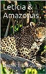 Leticia & Amazonas: 50 Tips for Touri...
