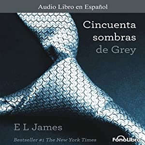 Cincuenta Sombras de Grey [Fifty Shades of Grey] Audiobook