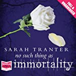 No Such Thing as Immortality | Sarah Tranter