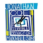 The Terrible Privacy of Maxwell Sim | Jonathan Coe