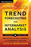 img - for Trend Forecasting with Intermarket Analysis: Predicting Global Markets with Technical Analysis (Wiley Trading) book / textbook / text book