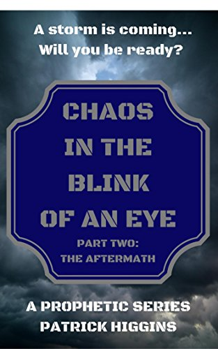 Chaos In The Blink Of An Eye: The Aftermath by Patrick Higgins ebook deal