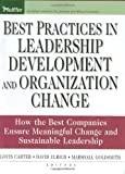 img - for Best Practices in Leadership Development and Organization Change: How the Best Companies Ensure Meaningful Change and Sustainable Leadership by Louis Carter (2004-12-07) book / textbook / text book