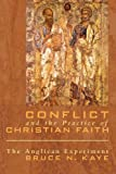 img - for Conflict and the Practice of Christian Faith: The Anglican Experiment book / textbook / text book