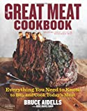 The Great Meat Cookbook: Everything You Need to Know to Buy and Cook Today's Meat (0547241410) by Aidells, Bruce