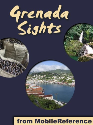 Grenada Sights 2011: a travel guide to the main attractions in Grenada, Carriacou, and Petit Martinique, Caribbean (Mobi Sights)