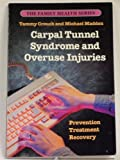 img - for Carpal Tunnel Syndrome & Overuse Injuries: Prevention, Treatment & Recovery (The Family health series) book / textbook / text book