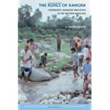The Kuhls of Kangra: Community-Managed Irrigation in the Western Himalaya (Culture, Place, and Nature)