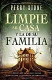 Limpie su casa y la de su familia: Deshágase de las influencias demoníacas y la opresión generacional (Spanish Edition)