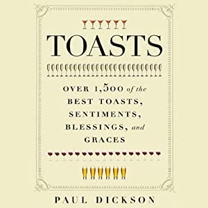 Toasts | [Paul Dickson]