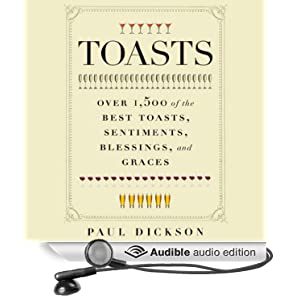 Over 1,500 of the Best Toasts, Sentiments, Blessings, and Graces