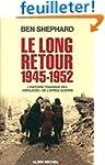 Le Long Retour (1945-1952) - L'histoi...
