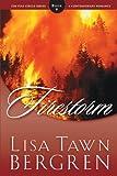 Firestorm (Full Circle Series #6) (1578564662) by Lisa Tawn Bergren