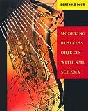 echange, troc Berthold Daum - Modeling Business Objects With Xml Schema