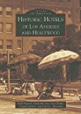 img - for Historic Hotels of Los Angeles and Hollywood (Paperback)--by Ruth Wallach [2008 Edition] book / textbook / text book
