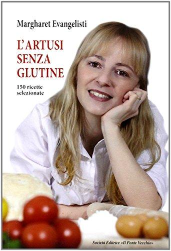 L'Artusi senza glutine. 150 ricette selezionate