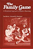 The Family Game: A situational approach to effective parenting (0201030683) by Paul Hersey