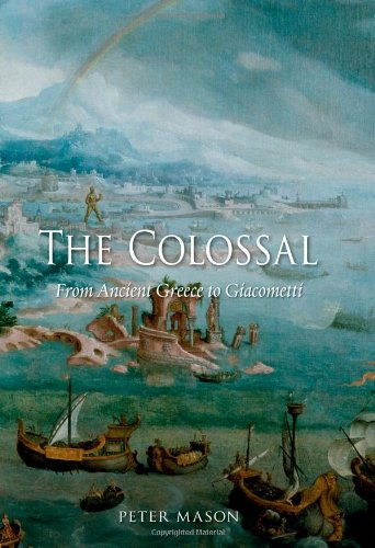 The Colossal: From Ancient Greece to Giacometti PDF