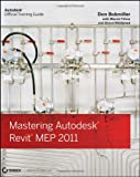 Don Bokmiller Mastering Autodesk Revit MEP 2011 (Autodesk Official Training Guides)