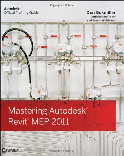 Mastering Autodesk Revit MEP 2011 (Autodesk Official Training Guides)
