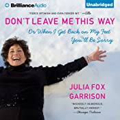 Don't Leave Me This Way: Or When I Get Back on My Feet You'll Be Sorry | [Julia Fox Garrison]