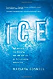 img - for Ice: The Nature, the History, and the Uses of an Astonishing Substance book / textbook / text book