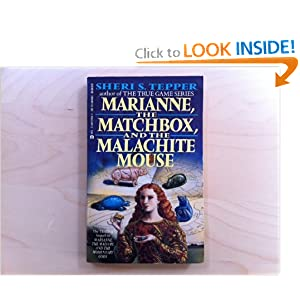 Marianne, the Matchbox, and the Malachite Mouse by Sheri S. Tepper