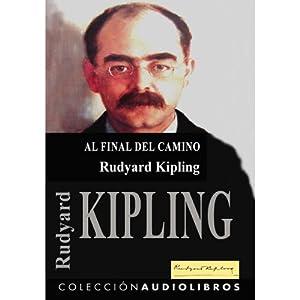 Al Final del Camino | [Rudyard Kipling]