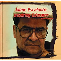 Jaime Escalante: Inspiring Educator (Great Hispanics of Our Time)