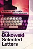 Selected Letters Volume 4: v.4 (Vol 4) (0753509334) by Bukowski, Charles