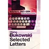 Selected Letters Volume 4: v.4 (Vol 4) ~ Charles Bukowski