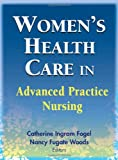 img - for Women's Health Care in Advanced Practice Nursing book / textbook / text book