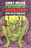 img - for A Dictionary of Monsters and Mysterious Beasts book / textbook / text book