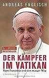 Image de Der Kämpfer im Vatikan: Papst Franziskus und sein mutiger Weg