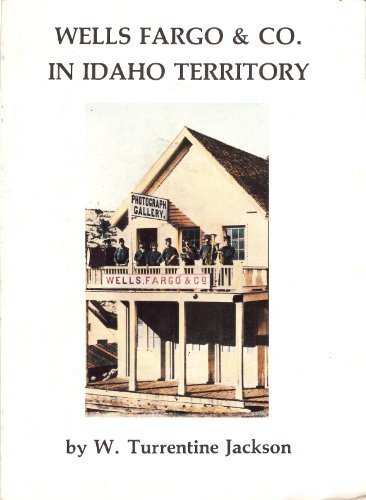 wells-fargo-and-co-in-idaho-territory-by-w-turrentine-jackson-1984-06-03