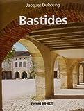 echange, troc Jacques Dubourg - Bastides: villes neuves du Moyen Age