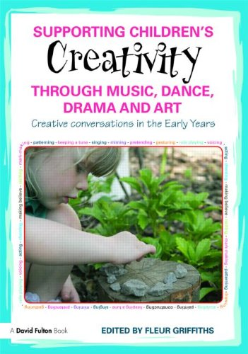 Supporting Children's Creativity through Music, Dance, Drama and Art: Creative conversations in the Early Years