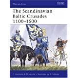 "The Scandinavian Baltic Crusades 1100-1500 (Men-at-Arms)von ""David Lindholm"""