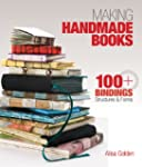 Making Handmade Books: 100+ Bindings,...