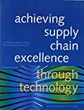 Achieving Supply Chain Excellence Through Technology