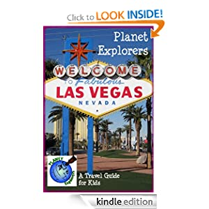 Planet Explorers Las Vegas: A Travel Guide for Kids Laura Schaefer