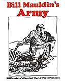 Bill Mauldin's Army: Bill Mauldin's Greatest World War II Cartoons (0891411593) by Mauldin, Bill