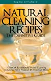 Natural Cleaning Recipes - The Definitive Guide: Green & Eco-Friendly Home Cleaning Solutions for a Happier & Healthier Home