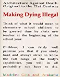 Making Dying Illegal: Architecture Against Death: Original to the 21st Century