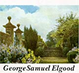 img - for George Samuel Elgood: His Life and Work - Watercolours and Garden Design by Eckstein, Eve (1994) Hardcover book / textbook / text book